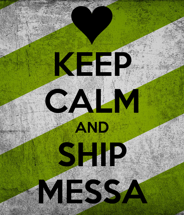 KEEP CALM AND SHIP MESSA