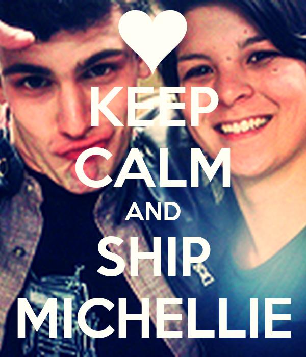 KEEP CALM AND SHIP MICHELLIE