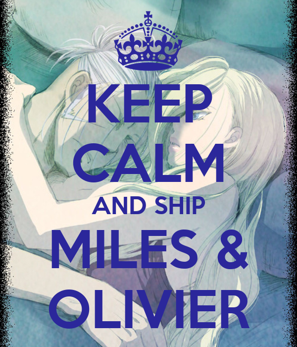 KEEP CALM AND SHIP MILES & OLIVIER