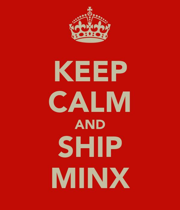 KEEP CALM AND SHIP MINX