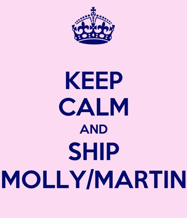 KEEP CALM AND SHIP MOLLY/MARTIN