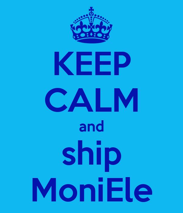 KEEP CALM and ship MoniEle