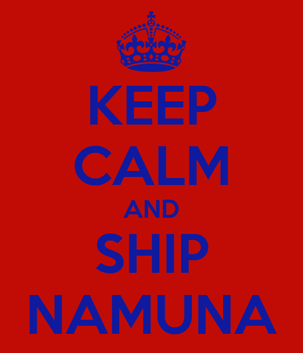 KEEP CALM AND SHIP NAMUNA