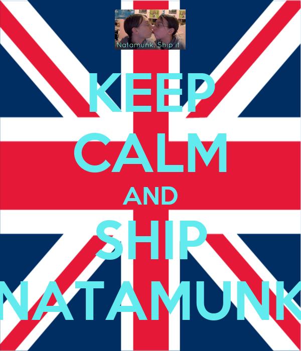 KEEP CALM AND SHIP NATAMUNK