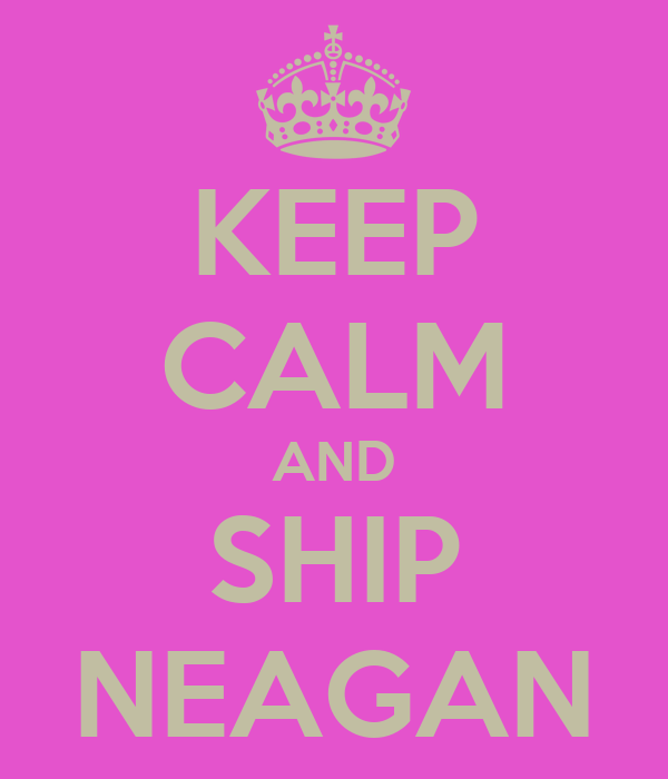 KEEP CALM AND SHIP NEAGAN