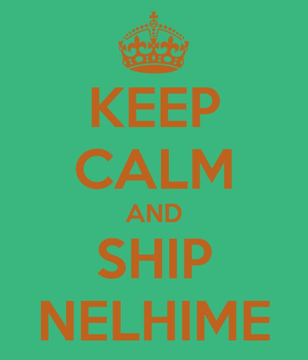 KEEP CALM AND SHIP NELHIME