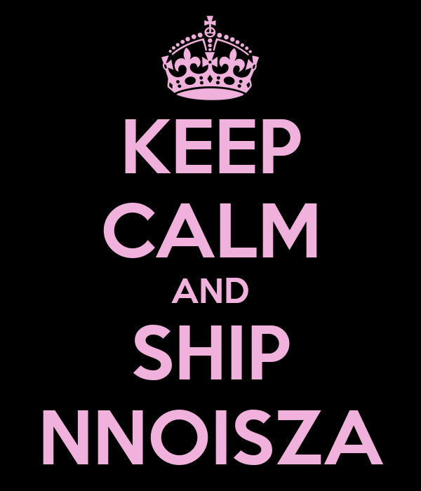 KEEP CALM AND SHIP NNOISZA