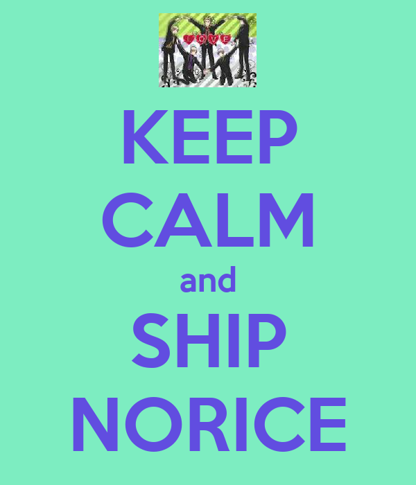 KEEP CALM and SHIP NORICE