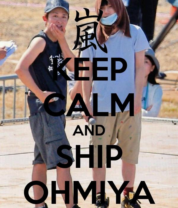 KEEP CALM AND SHIP OHMIYA