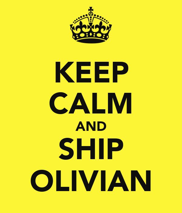 KEEP CALM AND SHIP OLIVIAN