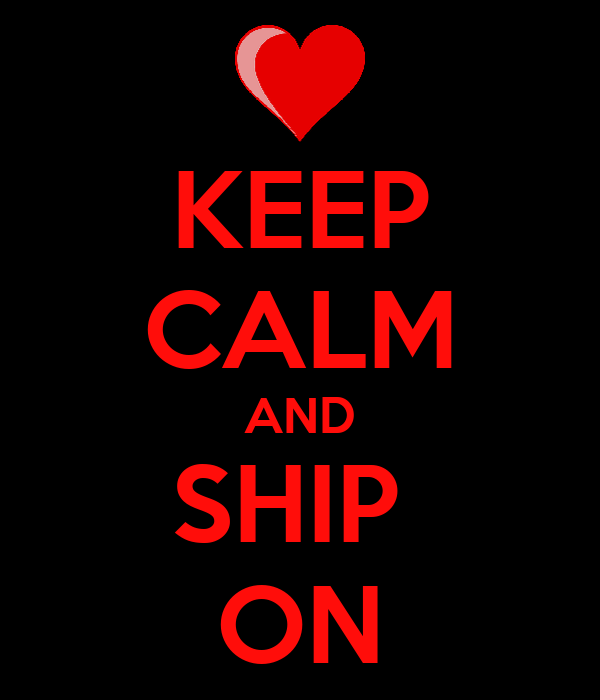 KEEP CALM AND SHIP  ON