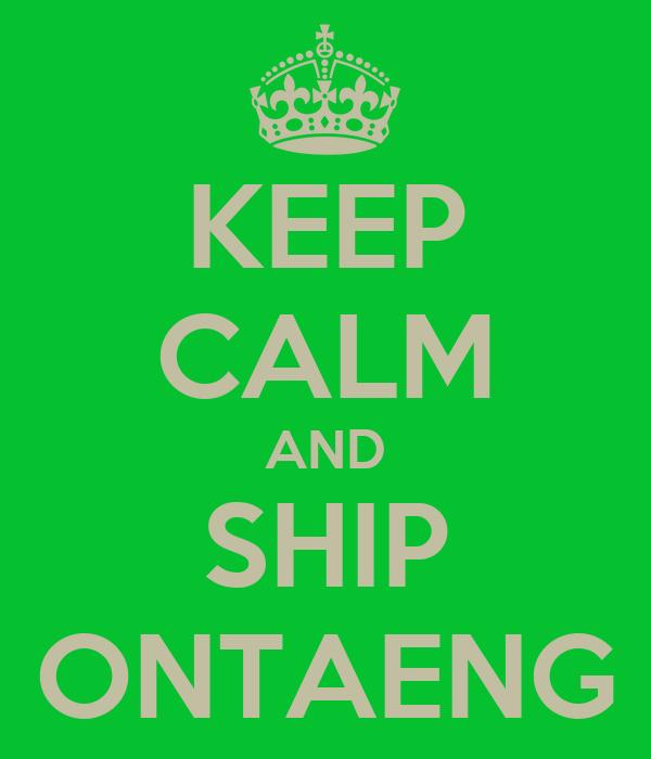 KEEP CALM AND SHIP ONTAENG