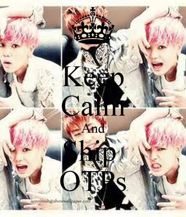 Keep Calm And Ship  OTPs
