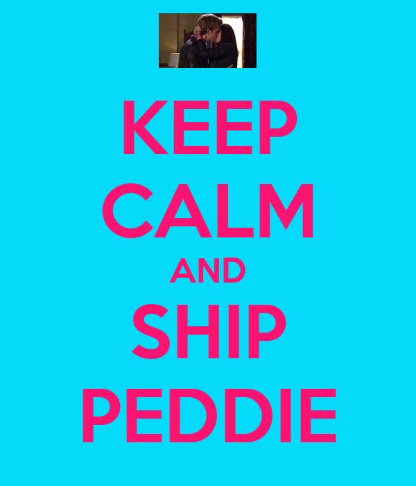 KEEP CALM AND SHIP PEDDIE
