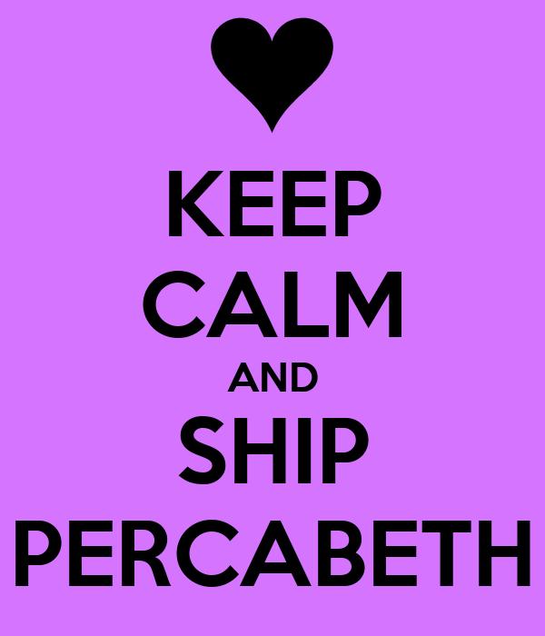 KEEP CALM AND SHIP PERCABETH
