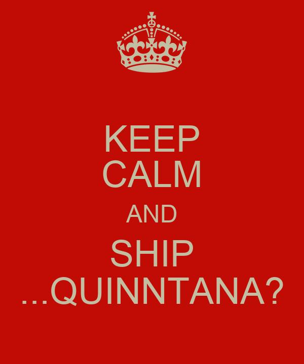 KEEP CALM AND SHIP ...QUINNTANA?
