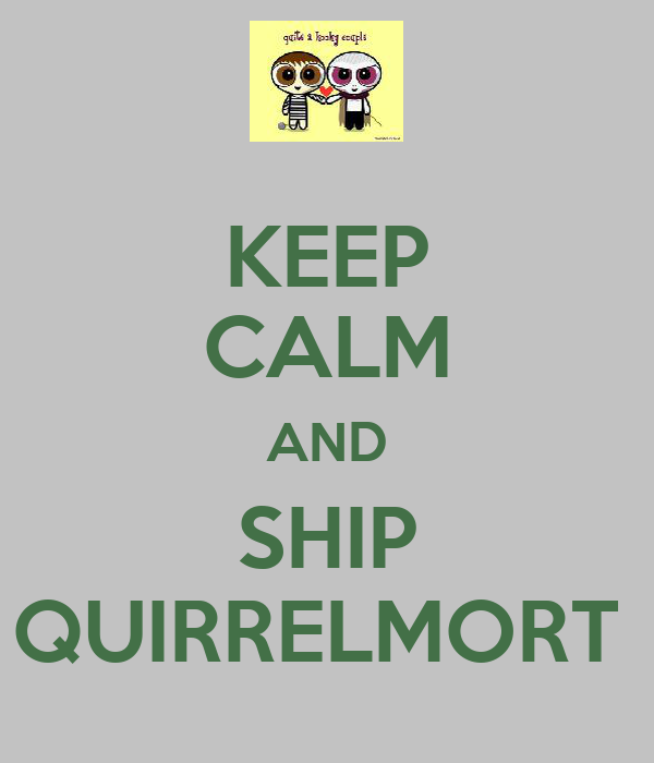 KEEP CALM AND SHIP QUIRRELMORT