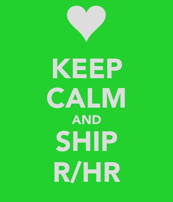 KEEP CALM AND SHIP R/HR