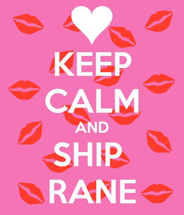 KEEP CALM AND SHIP  RANE