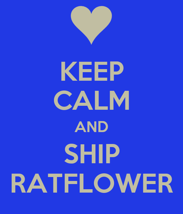 KEEP CALM AND SHIP RATFLOWER