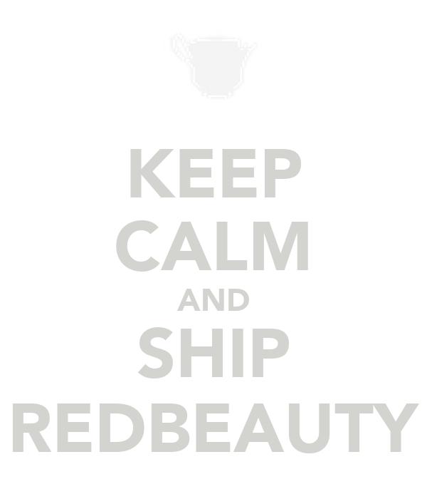 KEEP CALM AND SHIP REDBEAUTY
