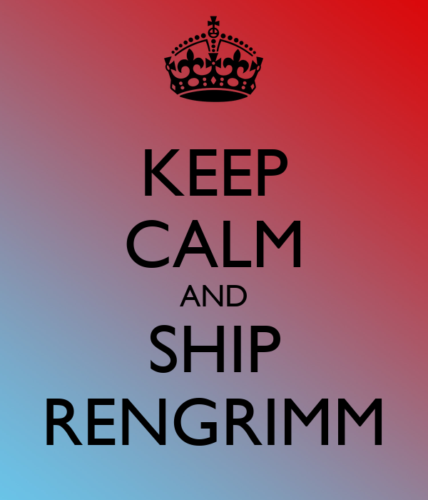 KEEP CALM AND SHIP RENGRIMM