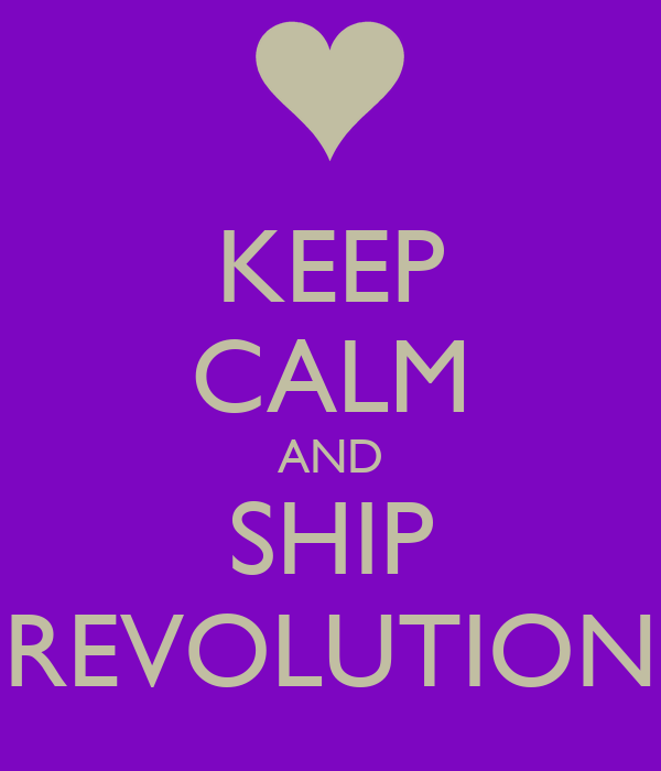 KEEP CALM AND SHIP REVOLUTION