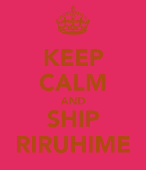 KEEP CALM AND SHIP RIRUHIME