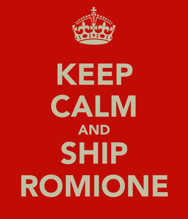 KEEP CALM AND SHIP ROMIONE