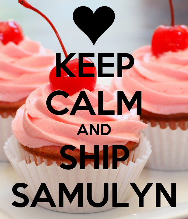 KEEP CALM AND SHIP SAMULYN