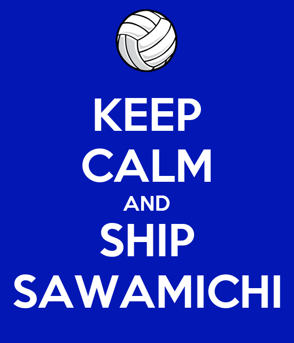 KEEP CALM AND SHIP SAWAMICHI