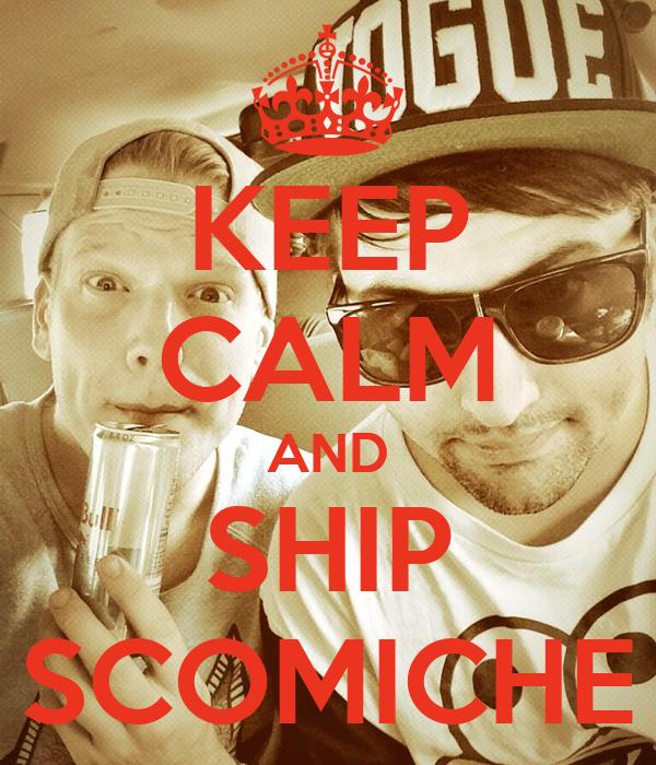 KEEP CALM AND SHIP SCOMICHE