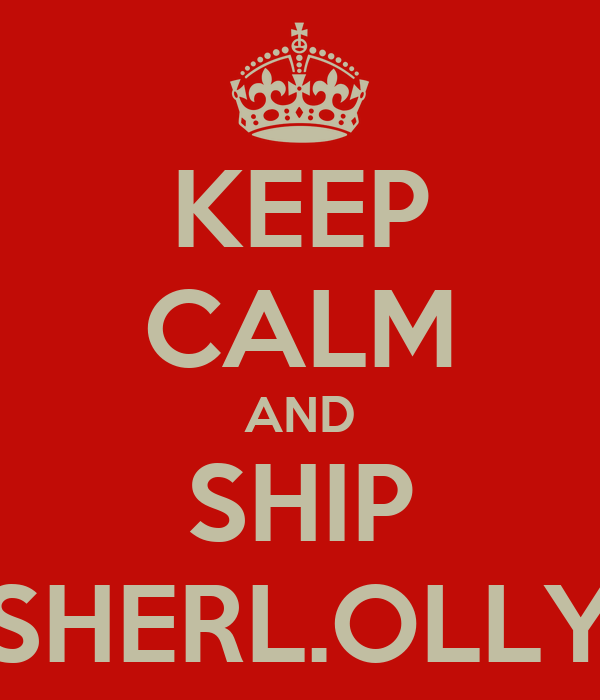 KEEP CALM AND SHIP SHERL.OLLY