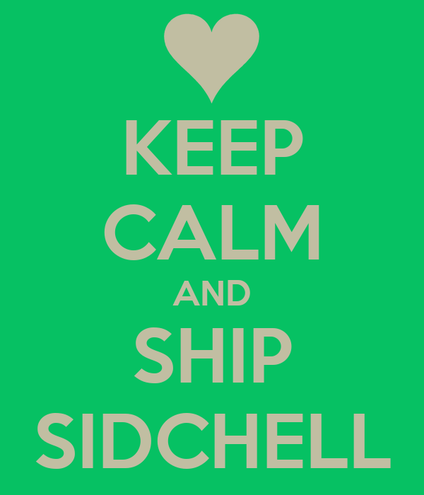KEEP CALM AND SHIP SIDCHELL