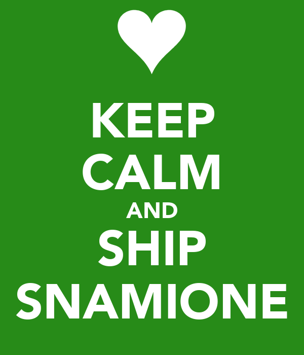 KEEP CALM AND SHIP SNAMIONE