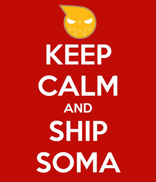 KEEP CALM AND SHIP SOMA