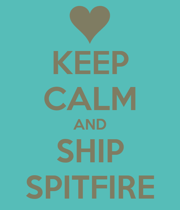 KEEP CALM AND SHIP SPITFIRE
