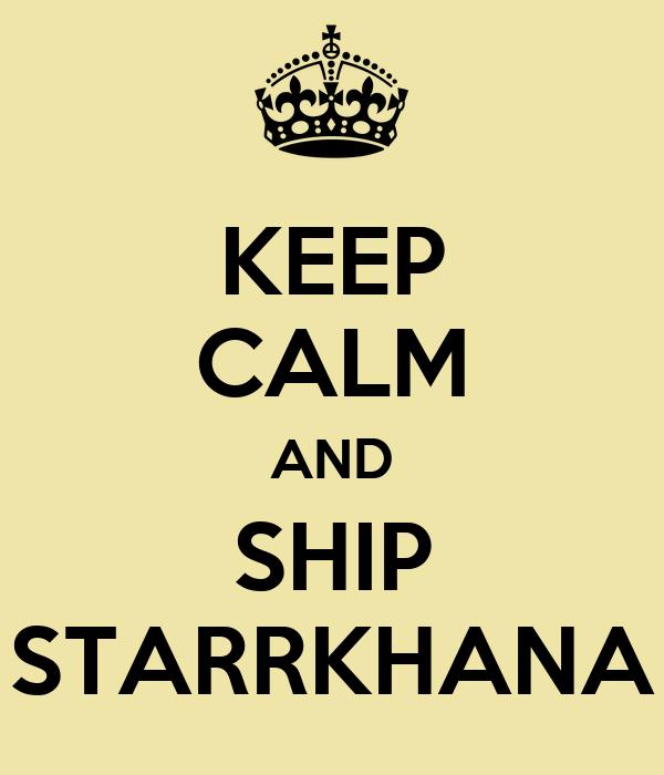 KEEP CALM AND SHIP STARRKHANA