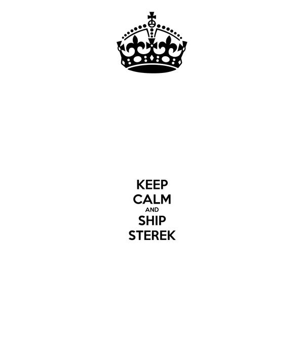 KEEP CALM AND SHIP STEREK