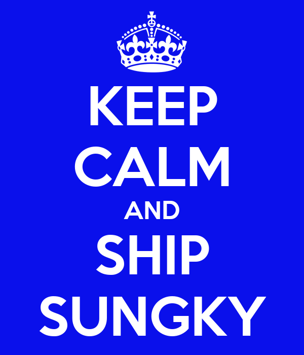 KEEP CALM AND SHIP SUNGKY