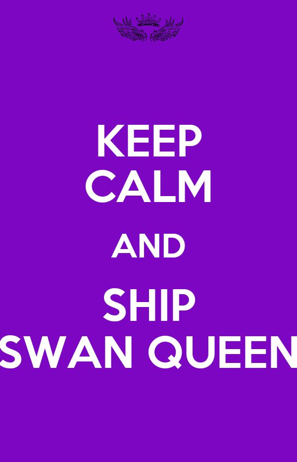 KEEP CALM AND SHIP SWAN QUEEN