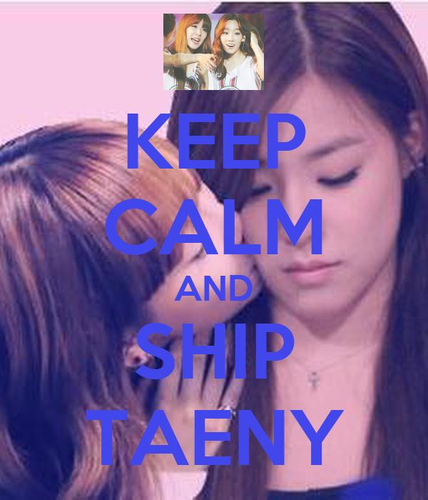 KEEP CALM AND SHIP TAENY