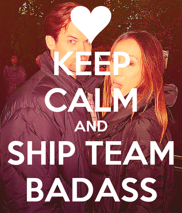 KEEP CALM AND SHIP TEAM BADASS