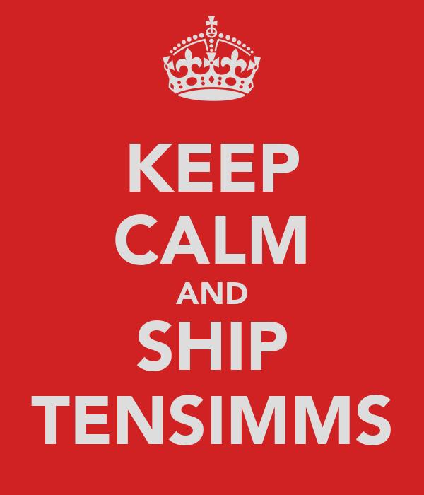 KEEP CALM AND SHIP TENSIMMS
