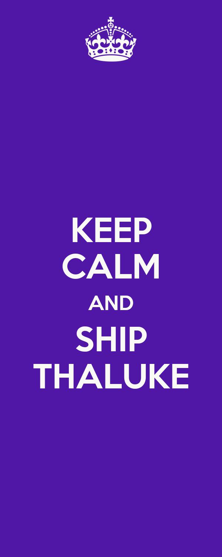 KEEP CALM AND SHIP THALUKE
