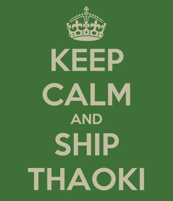KEEP CALM AND SHIP THAOKI