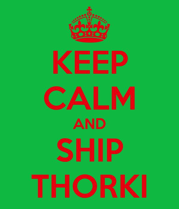 KEEP CALM AND SHIP THORKI
