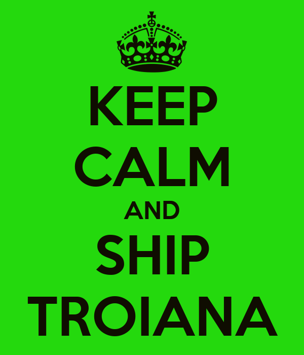 KEEP CALM AND SHIP TROIANA