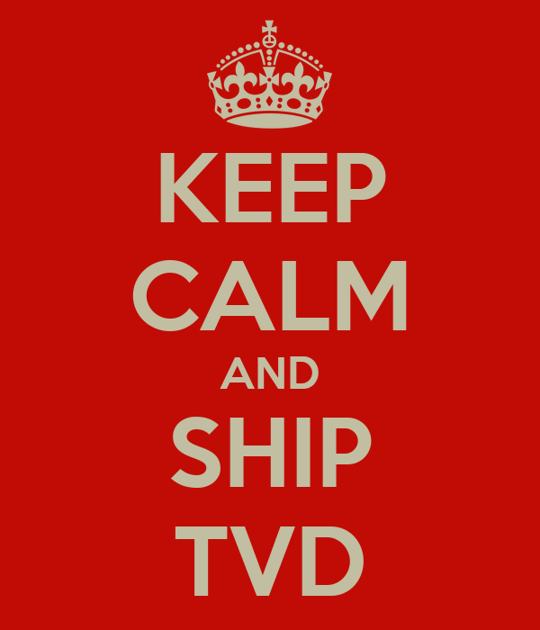 KEEP CALM AND SHIP TVD