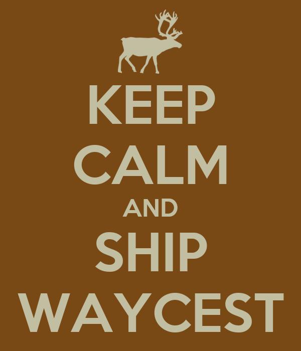 KEEP CALM AND SHIP WAYCEST